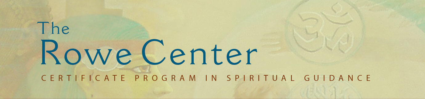 Rowe Center  Certificate Program in Spiritual Guidance